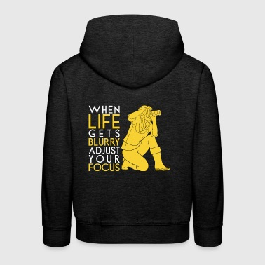 Photographer Camera Life Adjust Your Focus Gift - Kids' Premium Hoodie