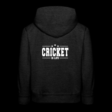Cricket is life 1 / Cricket is life - Kids' Premium Hoodie