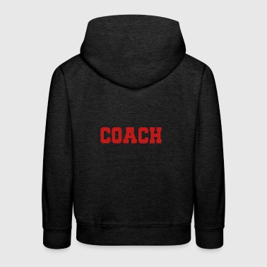 Coach / Coach: What Does The Coach Say? - Kids' Premium Hoodie