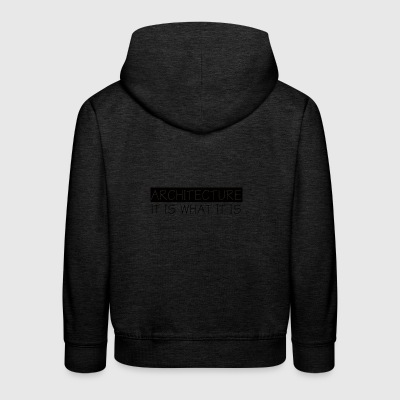 Architect / Architecture: Architecture - It Is What - Kids' Premium Hoodie