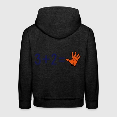 3 plus 2 equals 5 fingers hand humor math calculation 10 - Kids' Premium Hoodie
