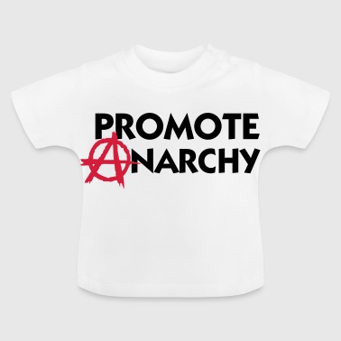 I promote anarchy! - Baby T-Shirt