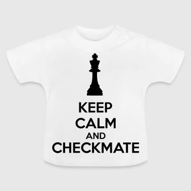 Keep Calm And Checkmate   - Baby T-shirt