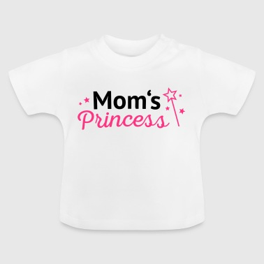 Moms Princess - Baby T-Shirt
