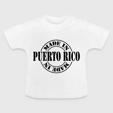 made_in_puerto_rico_m1 - Camiseta bebé