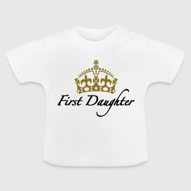 First Daughter | Crown | Krone - Baby T-Shirt