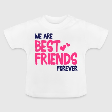 we are best friends forever i 2c - Maglietta per neonato