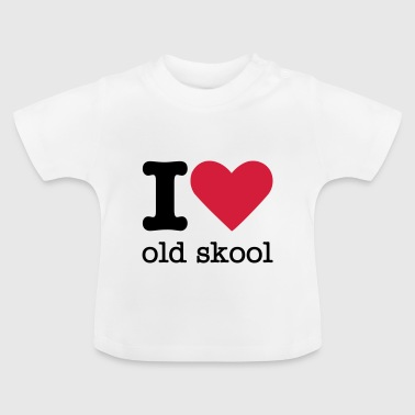 I Love Old Skool - Baby T-Shirt