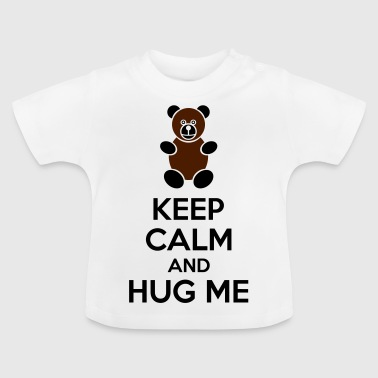 Keep Calm And Hug Me - Maglietta per neonato