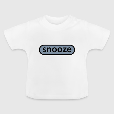 snooze button Shirts - Baby T-shirt