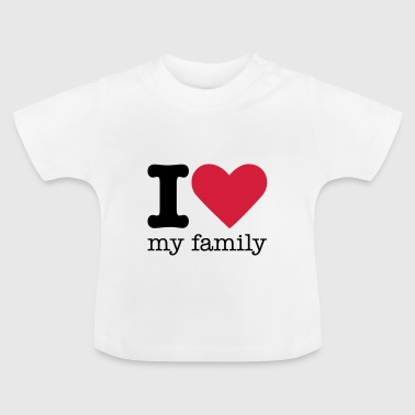 I Love My Family - Baby-T-skjorte