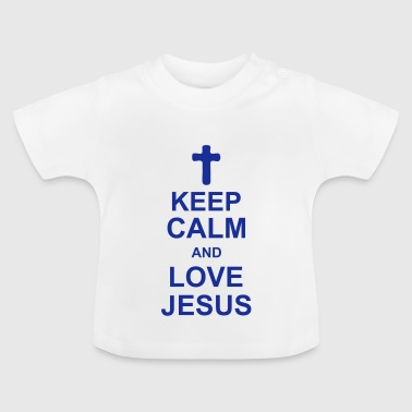 keep_calm_and_love_jesus_g1 - Baby T-shirt