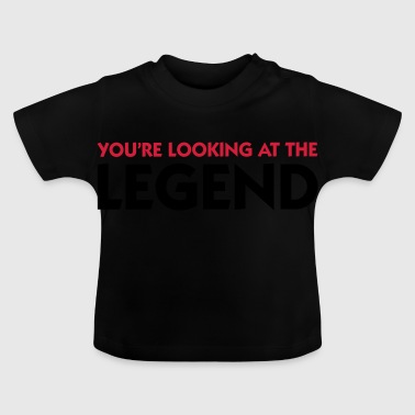 The legend is in front of you! - Baby T-Shirt