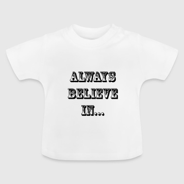 WESTERN ALWAYS BELIEVE IN... - T-shirt Bébé