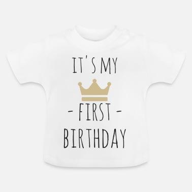 Birthday It's my first birthday - Baby T-Shirt
