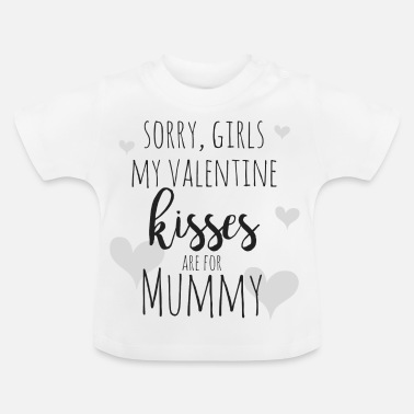 Sorry Daddy sorry girls valentine kisses - Baby T-Shirt