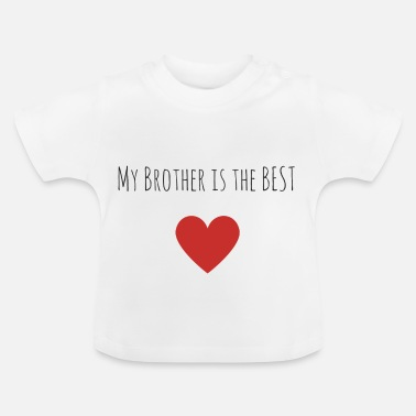 Brother My brother is the best - Baby T-Shirt
