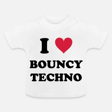 I Love Techno I Love Techno BOUNCY - Baby T-shirt