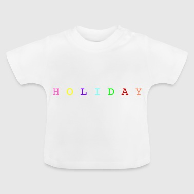 Holiday - Baby T-shirt