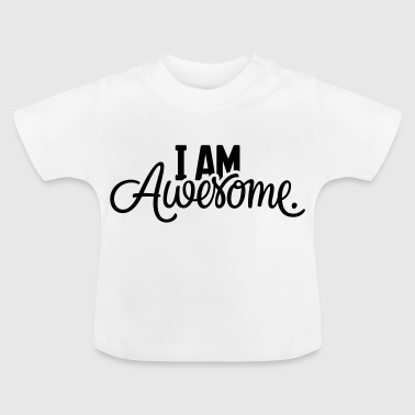 IK BEN Awesome. - Baby T-shirt