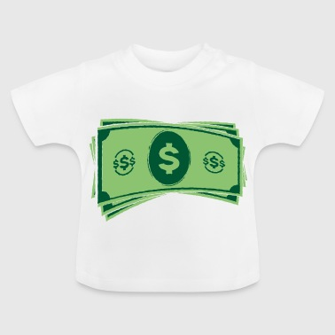 Dollar Money Dollars Geld Reichtum Reich Moneten - Baby T-Shirt