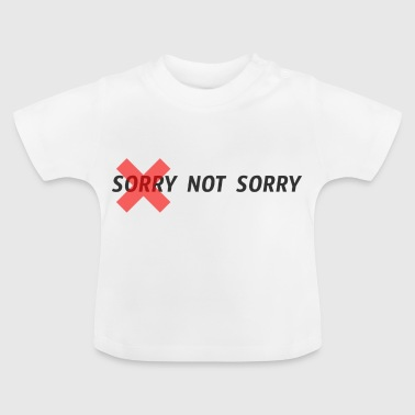 sorry sorry sorry - Baby T-shirt