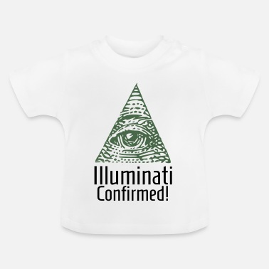 Confirmation Illuminati Confirmed funny gift - Baby T-Shirt