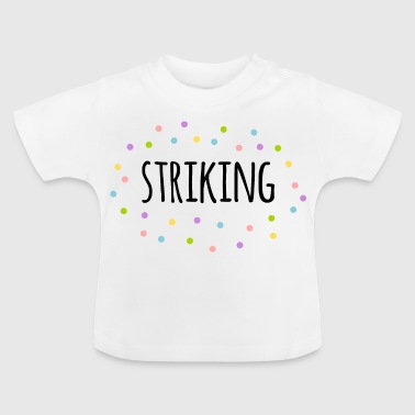 striking - Baby T-Shirt