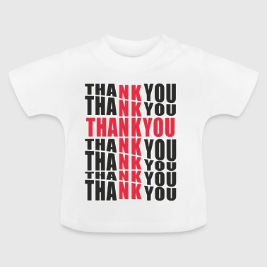 No Thank You Thank God - Thank You - Baby T-Shirt