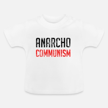 Communisme Anarcho Communism - Baby T-shirt