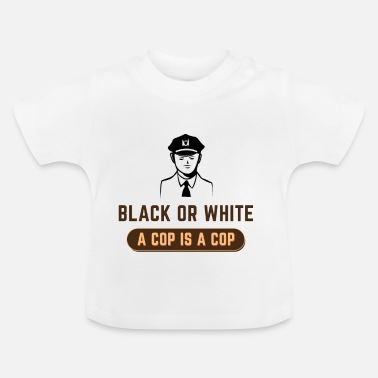 Cop Zwart of wit COP IS EEN COP - Baby T-shirt