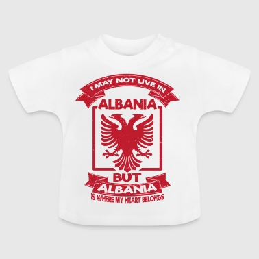 i may not live in Albania Albania Shirt - Baby T-Shirt