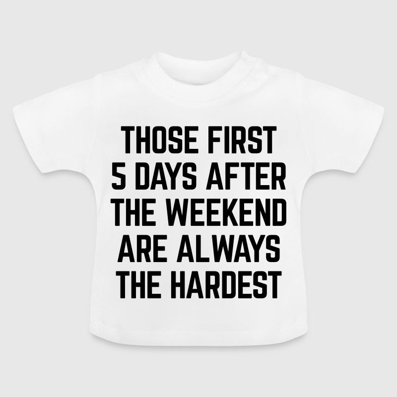 After The Weekend Funny Quote - Baby T-shirt