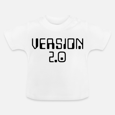 Version Version 2.0 - Baby T-Shirt