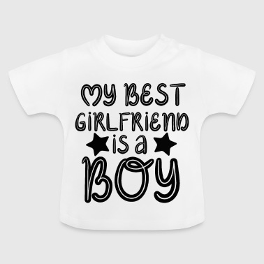My best girlfriend - Baby T-Shirt