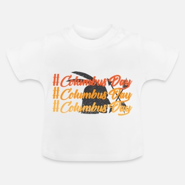 Commemoration Christopher Columbus Memorial Day Commemoration holiday - Baby T-Shirt