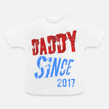 Since DAD SINCE - Baby-T-shirt