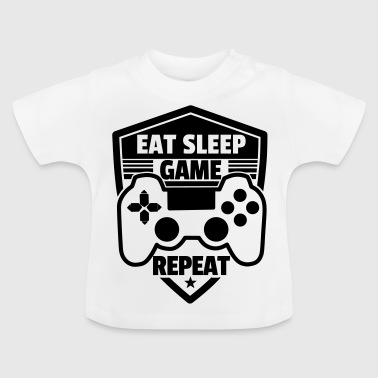 Game Eat sleep game repeat - Baby T-Shirt
