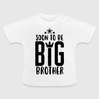 Big Brother Soon to be Big Brother - Bald grosser Bruder -Baby - Baby-T-shirt