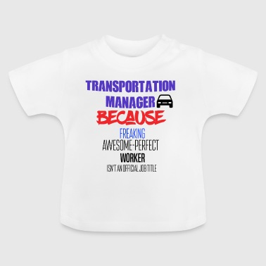 Transport manager - Baby T-shirt