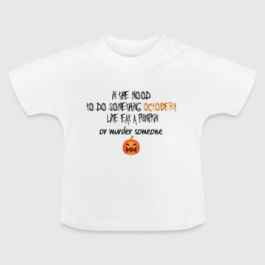 Something Octobery - Baby T-Shirt