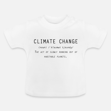 Change Climate change definition - Baby T-Shirt
