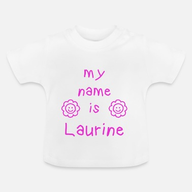 Laurine LAURINE MY NAME IS - T-shirt Bébé