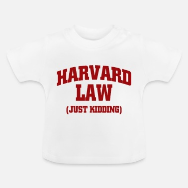 Harvard Harvard Law Just Kidding Graphic - Baby T-Shirt