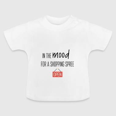 Spree In de stemming voor een shopping spree - Baby T-shirt