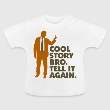 Cool Story Brother. Tell It Again. - Baby T-Shirt