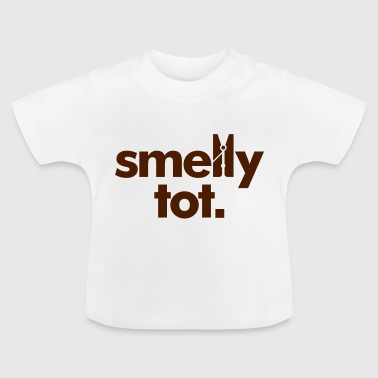 Smelly Smelly Tot - Baby T-Shirt