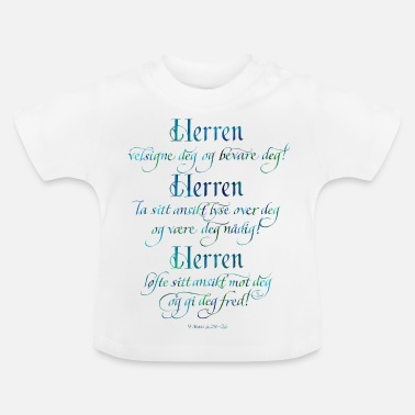 Bless You The Lord bless you and preserve you - Baby T-Shirt