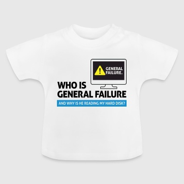 Who is General Failure? Are you in the military? - Baby T-Shirt