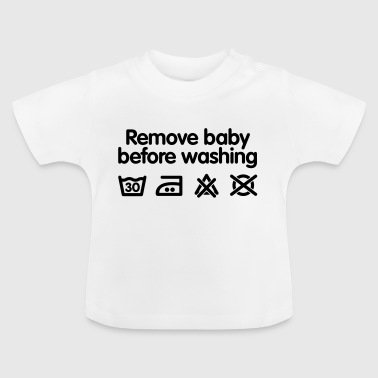 Waslabel Remove baby before washing - Baby T-shirt